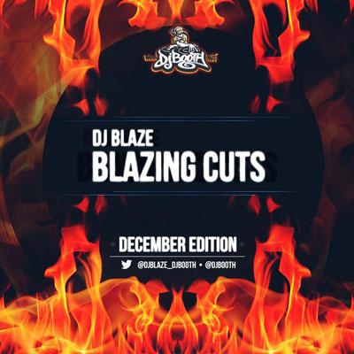 dj-blaze-blazing-cuts-december-2013