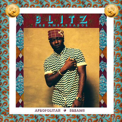 Blitz the Ambassador - Afropolitan Dreams Album Cover
