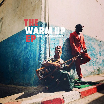Blitz the Ambassador - The Warm Up EP Cover