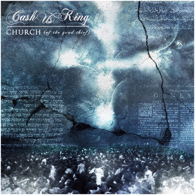 CashUs King - CHURCH (of the good thief) Album Cover