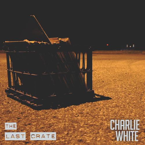 DJ Charlie White - The Last Crate Cover
