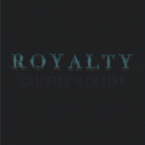 Childish Gambino - Royalty Cover
