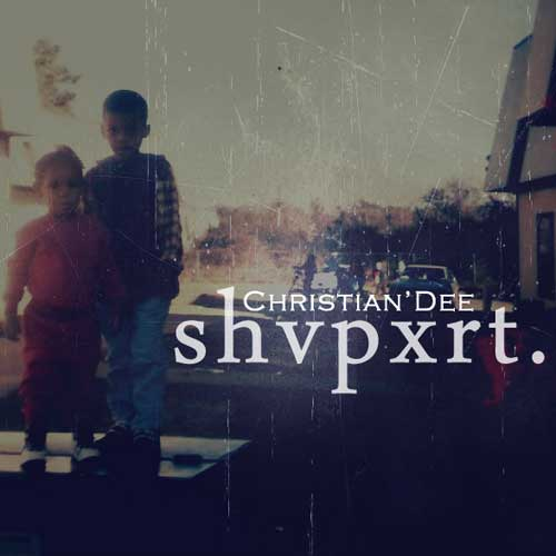 Christian'Dee - SHVPXRT Cover