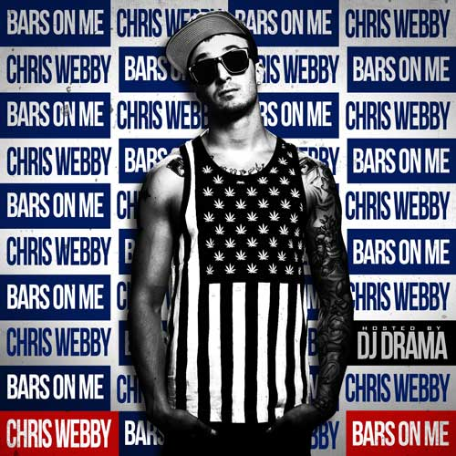 Chris Webby - Bars On Me (Hosted by DJ Drama) Cover