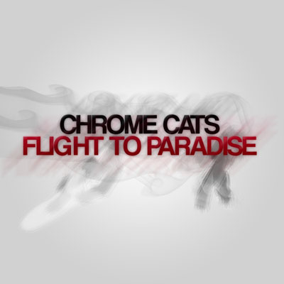Chrome Cats - Flight to Paradise Album Cover