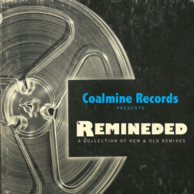 Coalmine Records - Remineded: A Collection of New & Old Remixes Album Cover