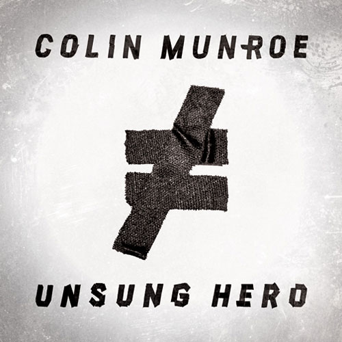 Colin Munroe - Unsung Hero Album Cover