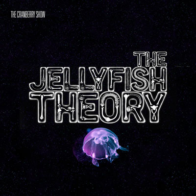 The Cranberry Show - The Jellyfish Theory Album Cover