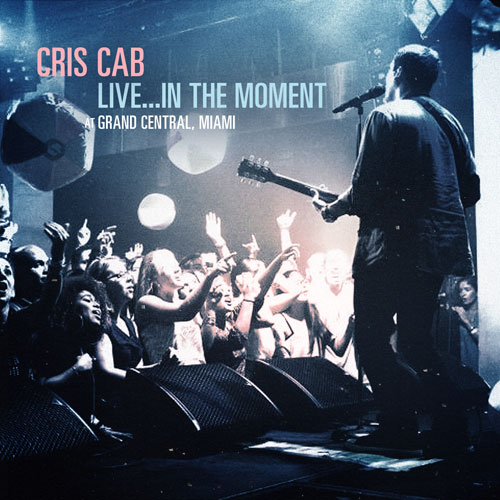 Cris Cab - Live… in the Moment Cover