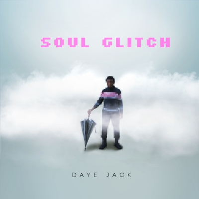 Daye Jack - Soul Glitch Album Cover