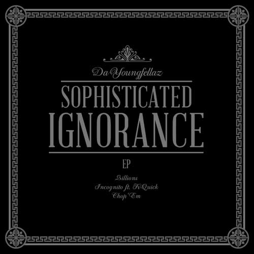 Da YoungFellaz - Sophisticated Ignorance EP Cover