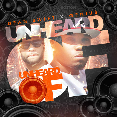 Dean Swift x Geniu$ - Unheard Of Album Cover