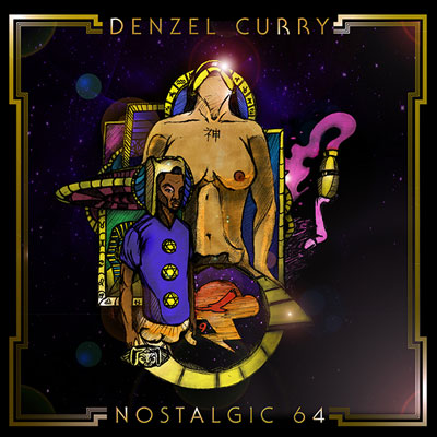 Denzel Curry - Nostalgic 64 Cover