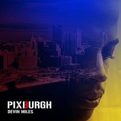 Devin Miles - P I X B U R G H Album Cover