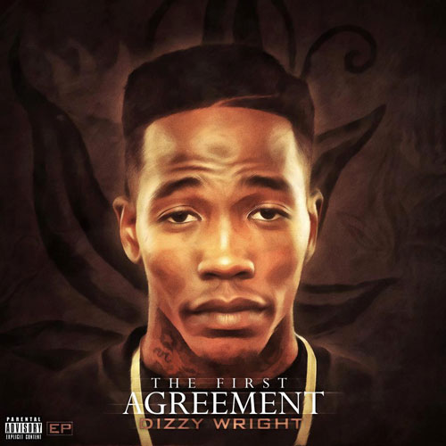 Dizzy Wright - The First Agreement EP Cover
