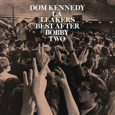 Dom Kennedy - Best After Bobby Two Album Cover