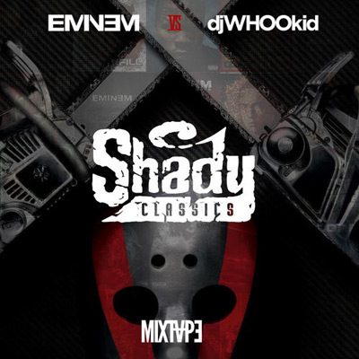 Eminem Vs. DJ Whoo Kid - Shady Classics Album Cover
