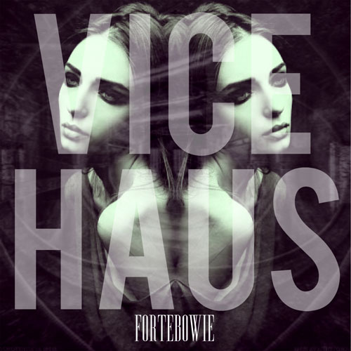 fortebowie-vice-haus-ep