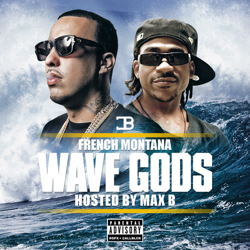 French Montana - Wave Gods (Hosted by Max B) Album Cover