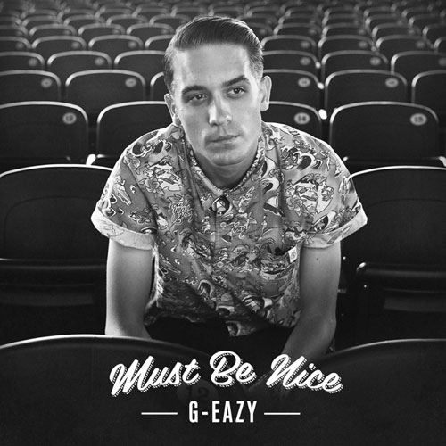 G-Eazy - Must Be Nice Cover