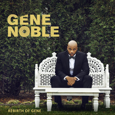 Gene Noble - Rebirth of Gene Album Cover