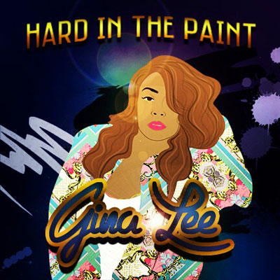 Gina Lee - Hard in the Paint EP Album Cover