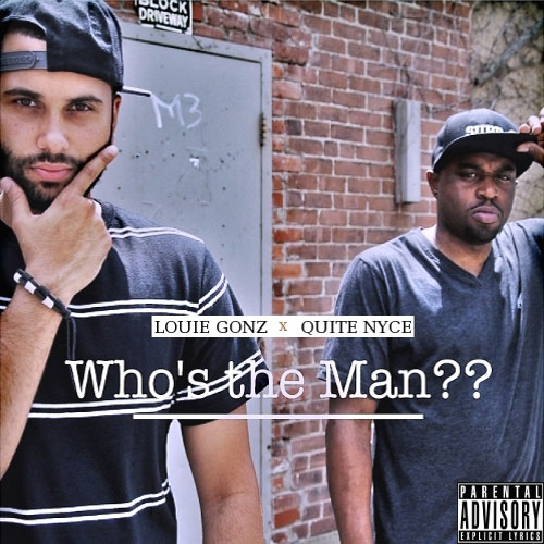 Louie Gonz x Quite Nyce - Who's The Man?? Album Cover