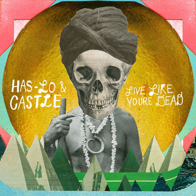 Has-Lo x CASTLE - Live Like You're Dead Album Cover