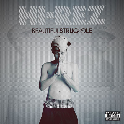 Hi-Rez - Beautiful Struggle Album Cover
