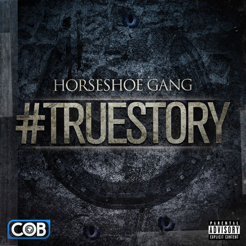 HorseShoe Gang - #TrueStory EP Cover