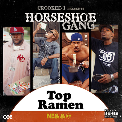 Horseshoe Gang - Crooked I Presents: Top Ramen N*gga Album Cover