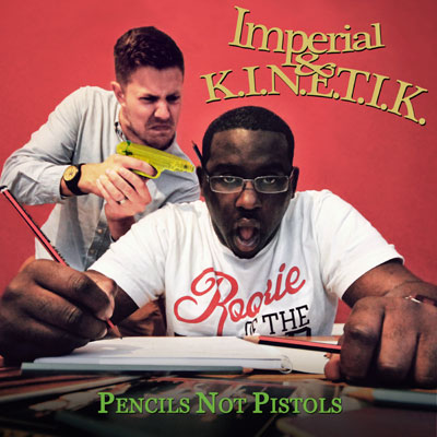 Imperial & K.I.N.E.T.I.K. - Pencils Not Pistols Album Cover