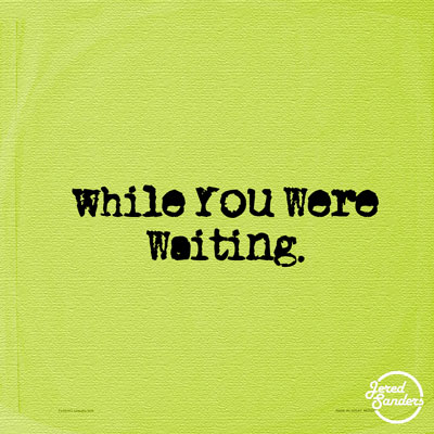 Jered Sanders - While You Were Waiting EP Cover