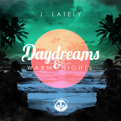 J.Lately - Daydreams & Warm Nights Cover