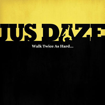 Jus Daze - Walk Twice as Hard Cover
