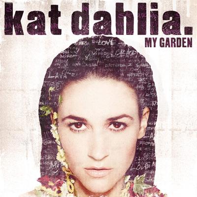 Kat Dahlia - My Garden Album Cover