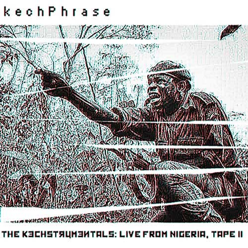 kechPhrase - The Kechstrumentals: Live From Nigeria, Tape 2 Album Cover