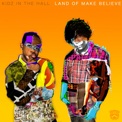 Kidz in the Hall - Land of Make Believe Cover