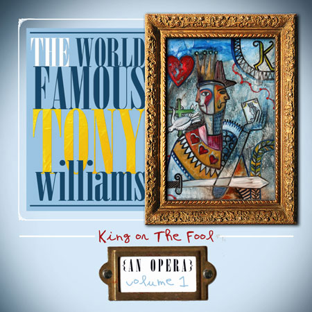 The World Famous Tony Williams - King or The Fool Album Cover
