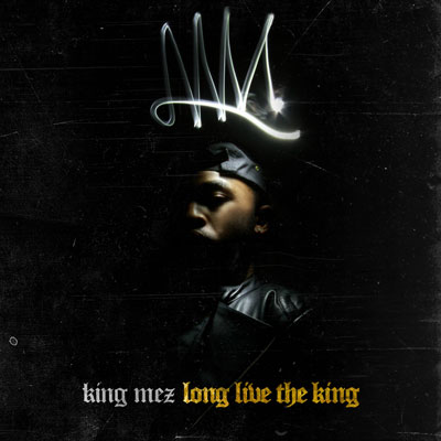 King Mez - Long Live the King Cover