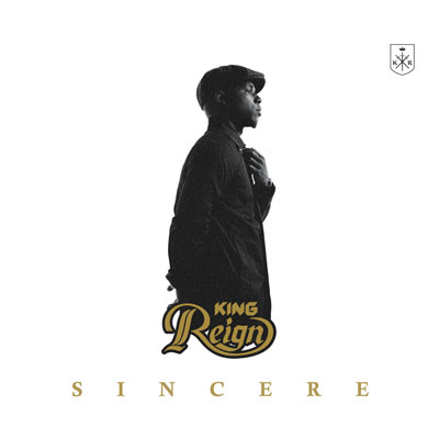 King Reign - Sincere Album Cover