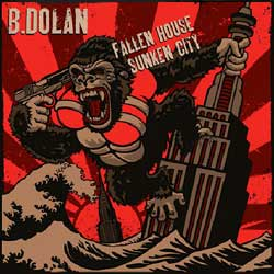 B. Dolan - Fallen House, Sunken City Cover