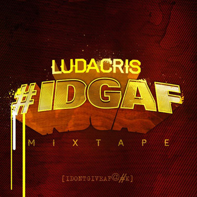 Ludacris - I Don't Give a F**k Cover