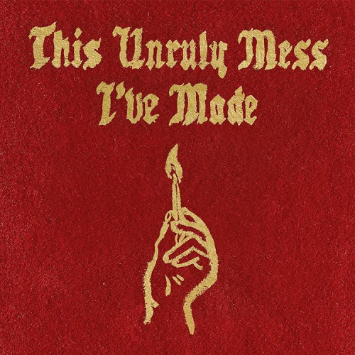 Macklemore & Ryan Lewis - This Unruly Mess I've Made Album Cover