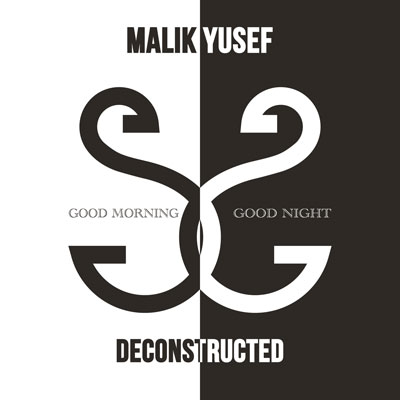 Malik Yusef - G.O.O.D. Morning & G.O.O.D. Night (Deconstructed) Album Cover