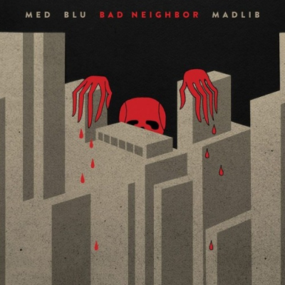 MED, Blu & Madlib - Bad Neighbor Album Cover