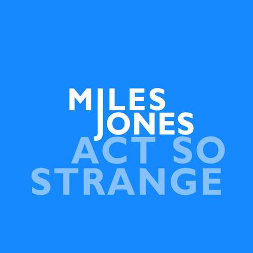 Miles Jones - Act So Strange EP Cover