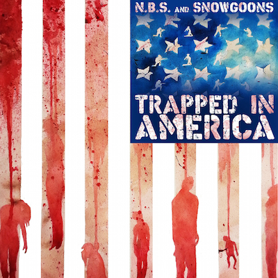 N.B.S. & Snowgoons - Trapped in America Album Cover