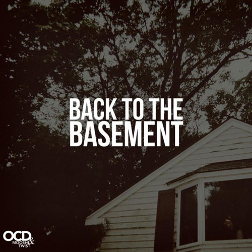 ocd-moosh-twist-back-to-the-basement