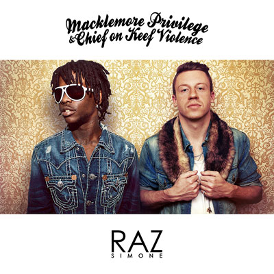 Raz Simone - Macklemore Privilege & Chief on Keef Violence Cover